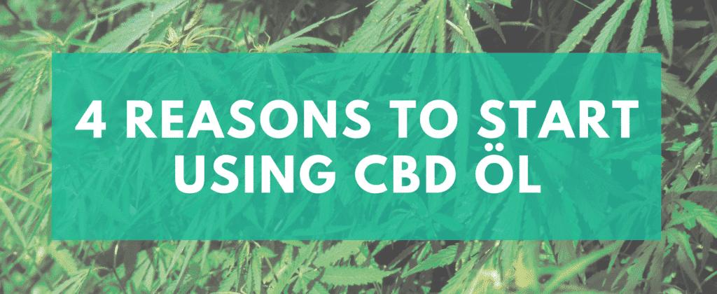 4 REASONS TO START USING CBD OL