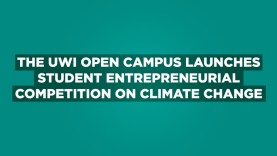 The-UWI-Open-Campus-Launches-Student-Entrepreneurial-Competition-on-Climate-Change