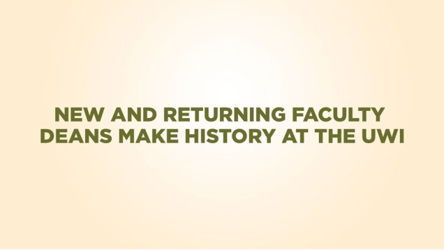 New-and-returning-Faculty-Deans-make-history-at-The-UWI