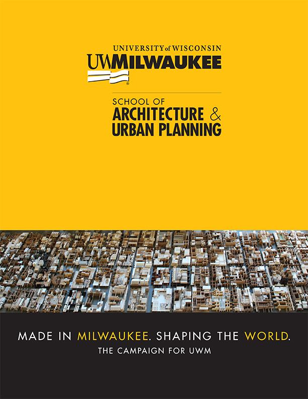 School of Architecture  Urban Planning  THIS IS WHY Give to UWM