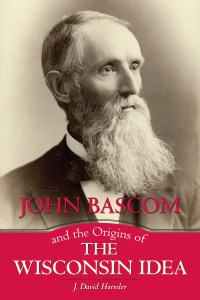 Hoeveler-John-Bascom-and-the-Origins-of-the-Wisconsin-Idea-c