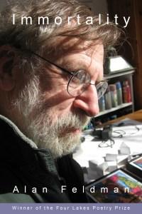 Immortality: poems by Alan Feldman