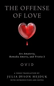 The Offense of Love Ars Amatoria, Remedia Amoris, and Tristia 2, by Ovid