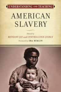 Cover of Understanding and Teaching American Slavery