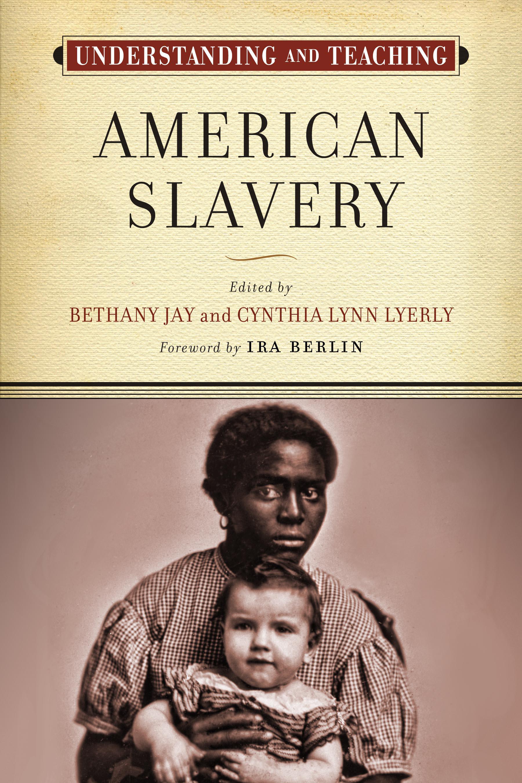 Uw Press Understanding And Teaching American Slavery