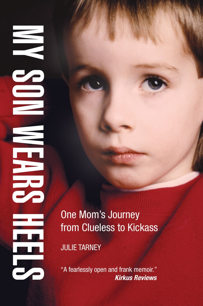 My Son Wears Heels: One Mom's Journey from Clueless to Kcikass Book Cover