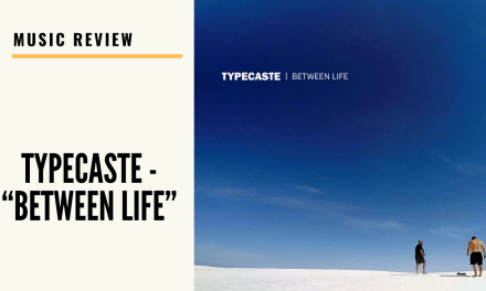 "Lo-fi High Five Reviews: Typecaste – ""Between Life"" (2020)"