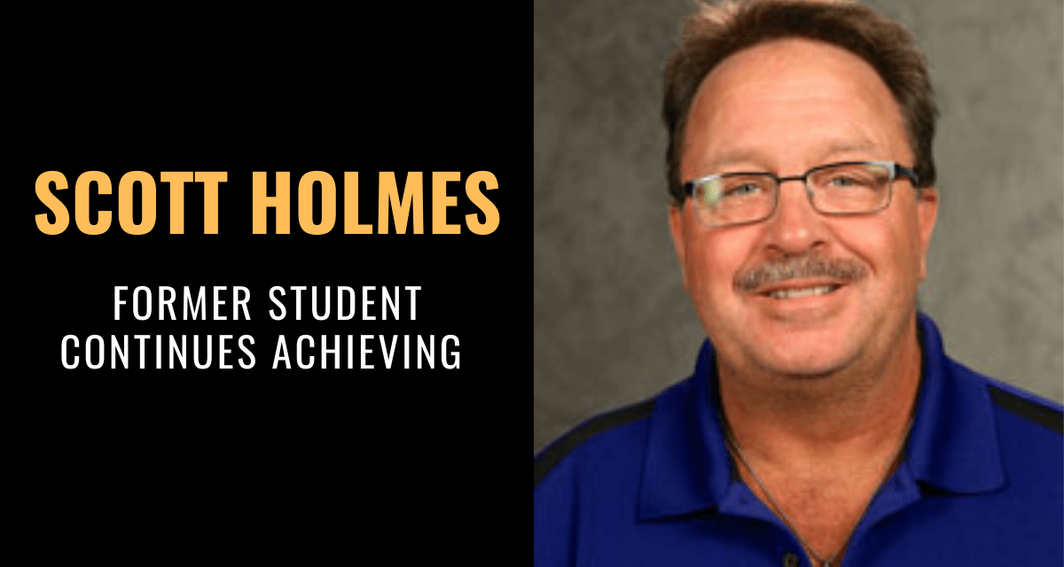 Scott Holmes; Former Student Continues Achieving