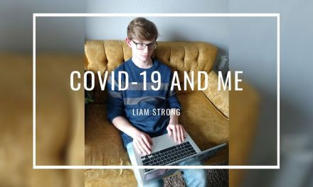 COVID-19 And Me: Liam Strong