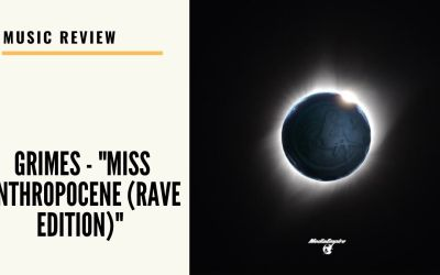 """Lo-fi high five music reviews: Grimes – """"Miss Anthropocene (Rave Edition)"""" (2021)"""