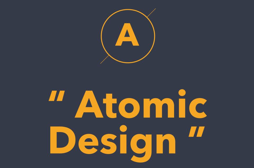 Atomic Design là gì? Bạn đã áp dụng nó vào quy trình làm việc chưa?