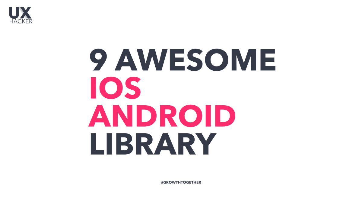 9 Awesome Open Source iOS and Android Library, Learn to use iOS & Android Controls