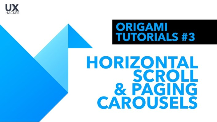 Origami Studio Tutorial #3 | Create horizontal paging carousels - UX Hacker