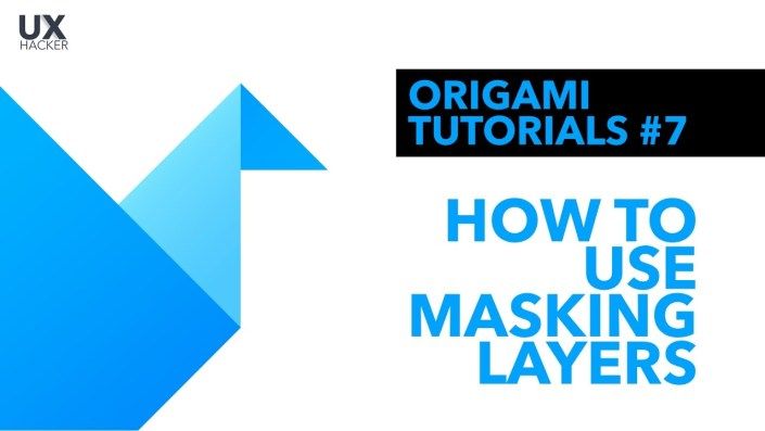 Origami Studio Tutorial #7 | How To Use Masking Layers in Origami Studio - UX Hacker