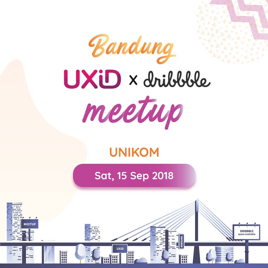 Bandung Dribbble Meetup September 2017: Impress your New User with Great Onboarding