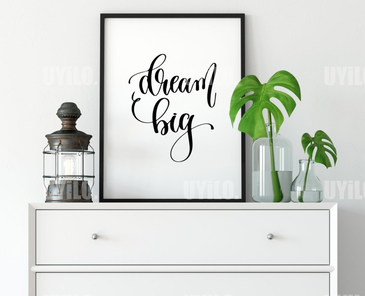 Dream Big, Inspirational Quotes, Typography Wall Art, Quotes Art