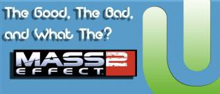 The good, the bad, and what the mass effect 2