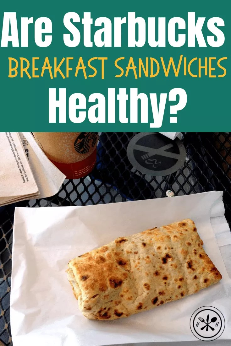 Starbucks Sausage Egg And Cheese Calories : starbucks, sausage, cheese, calories, Starbucks, Breakfast, Sandwiches, Healthy?, Hungry, Hobby