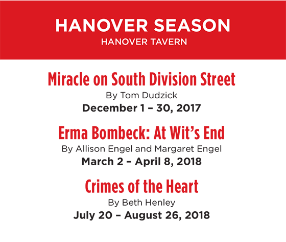 Hanover Season - Miracle on South Division Street, Erma Bombeck: At Wit's End, Crimes of the Heart