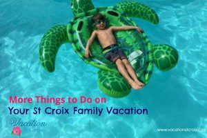 More Things to Do with the Family on St Croix