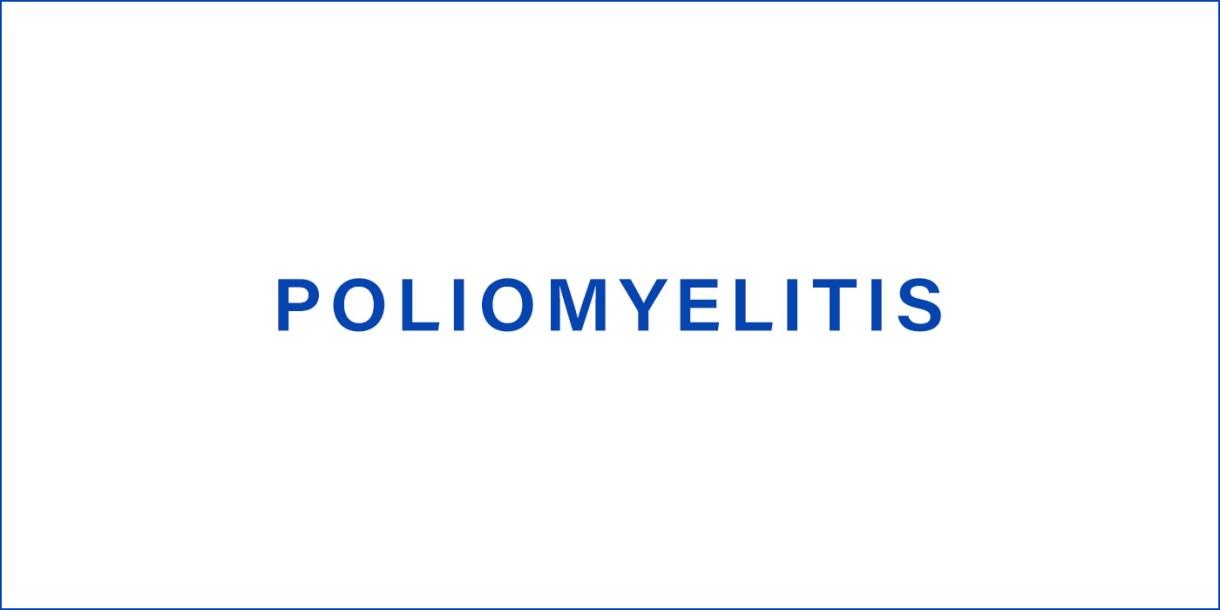 Poliomyelitis (Polio)