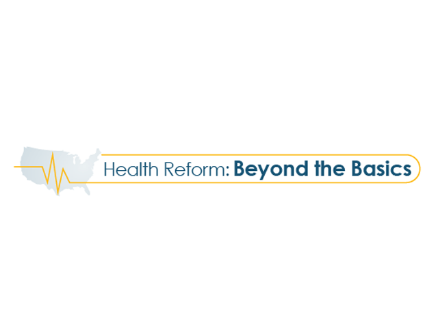 Health Reform: Beyond the Basics logo