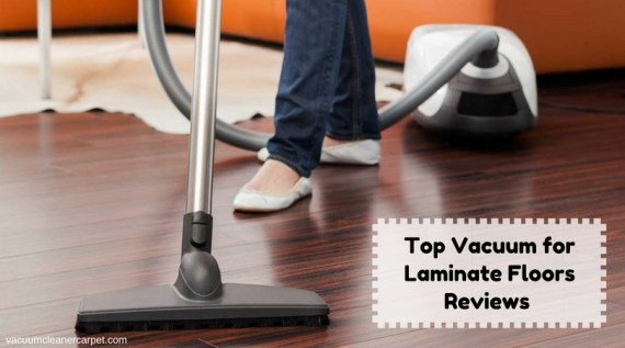 Top Vacuum for Laminate Floors Reviews of 2017