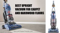 Best Upright Vacuum for Carpet and Hardwood Floors Review