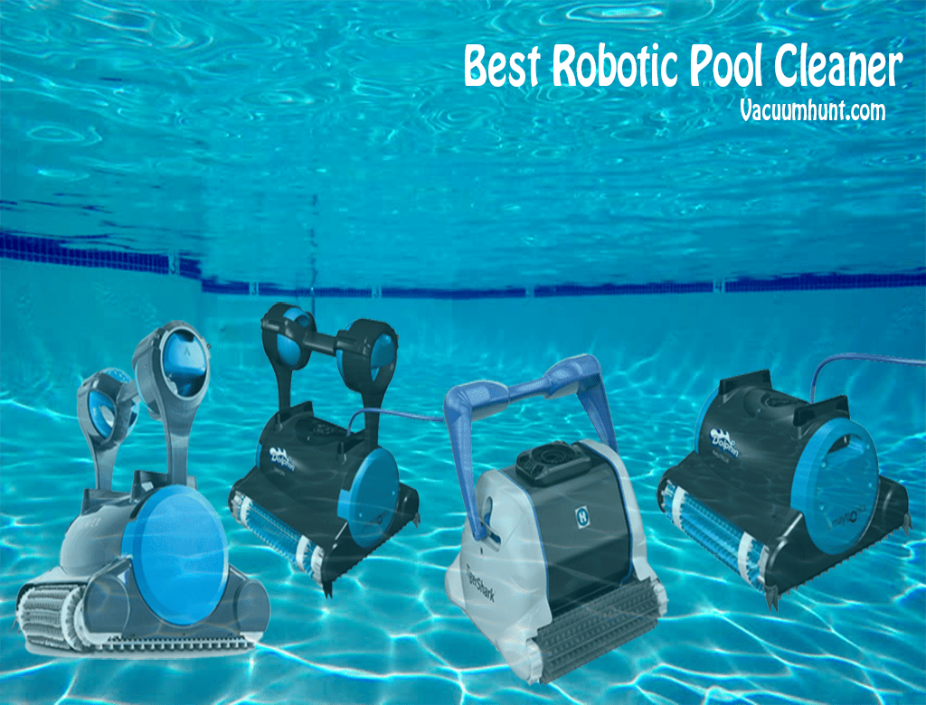 8 Best Robotic Pool Cleaners Review - Vacuum Hunt