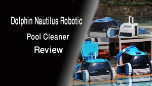 Dolphin Nautilus Robotic Pool Cleaner Review