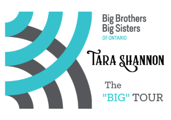 "Big Brothers Big Sisters Of Ontario And Canadian Award-Winning Singer-Songwriter Tara Shannon Present The ""Big"" Tour"