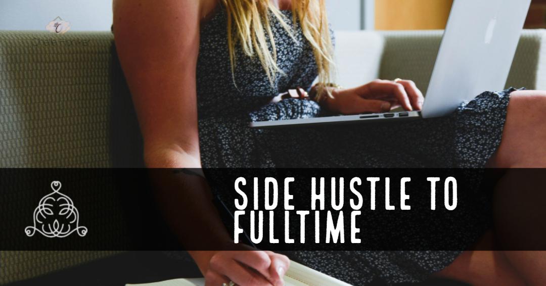 Side Hustle to Full-Time Freelancer