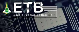 Cursos técnicos Escola Técnica de Brasília (ETB) 2014 – Inscrições 01
