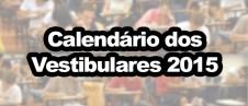 Vestibulares 2015 - Datas das inscrições, Calendário