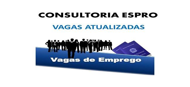Confira as vagas que a Consultoria Espro atualizou nesta sexta (14)
