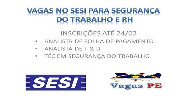SESI PE recrutando para Técnico de Segurança do Trabalho e RH - Inscrições até 24/02