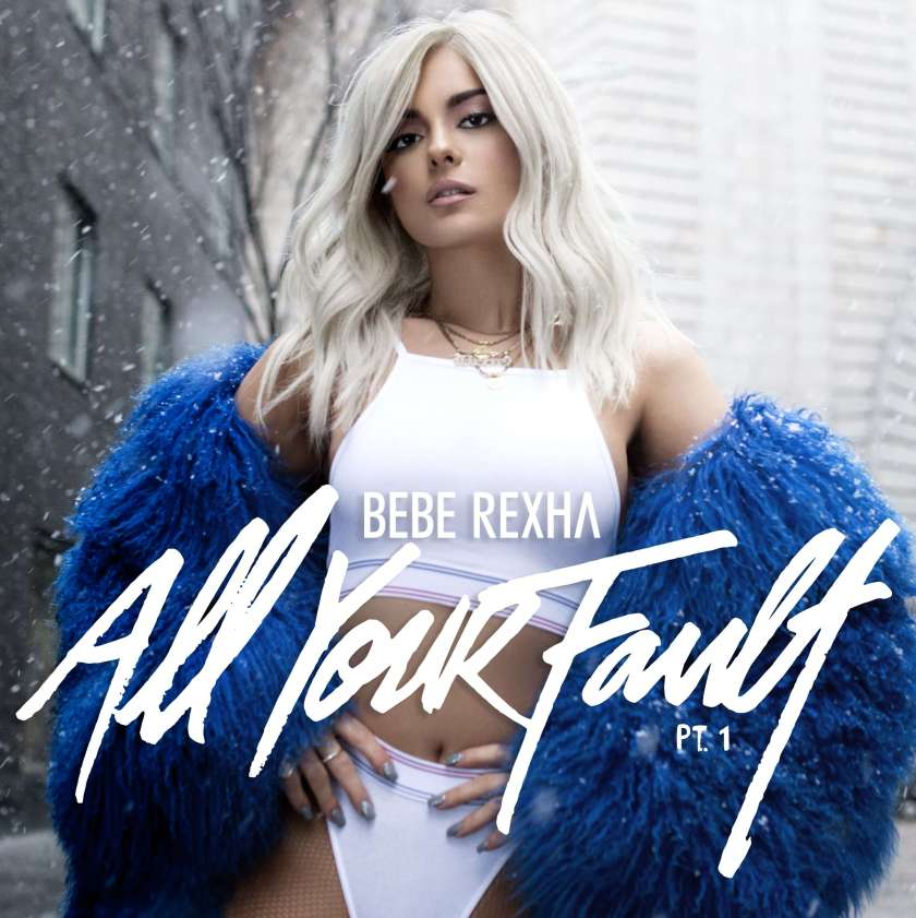Music Review Album Bebe Rexha All Your Fault
