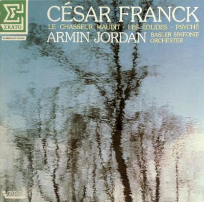 Franck - La chasseur maudit - Les éolides - Psyché - Armin Jordan