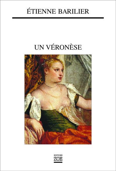Etienne Barilier - Un Véronèse