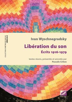 Ivan Wyschnegradsky - Libération du son - Symétrie