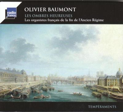 Olivier Beaumont - Les organistes français de l'Ancien Régime