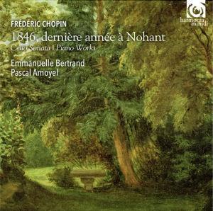 Emmanuelle Bertrand - Pascal Amoyel - Chopin : 1846, dernière année à ohant