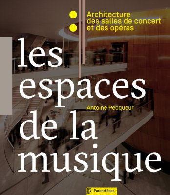 Les espaces de la musique - Éditions Parenthèses