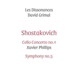 Chostakovitch - Xavier Phillips - David Grimal