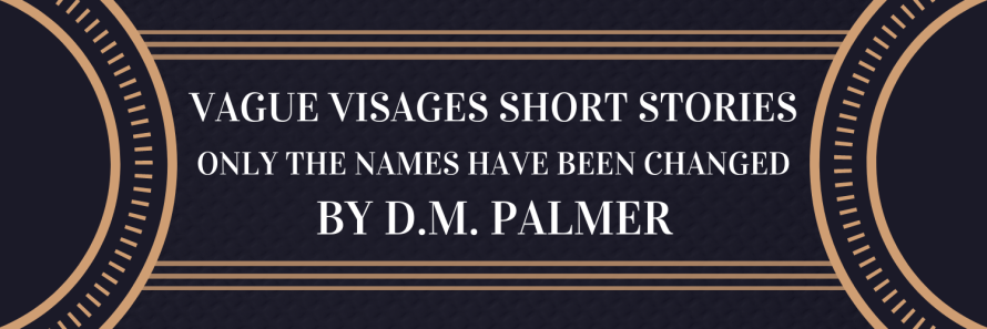 A Short Story by D.M. Palmer