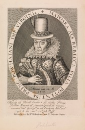 """""""Pocahontas"""" by Simon Van de Passe. The only life portrait of Pocahontas (1595–1617) and the only credible image of her, was engraved by Simon Van de Passe in 1616 while she was in England, and was published in John Smith's Generall Historie of Virginia in 1624. She appears stiff in Jacobean court attire, but the costume probably hid tattooing and provided the chaste image wanted by the Virginia Company, which sponsored her trip and probably commissioned the print. (VHS accession number 1992.40)"""
