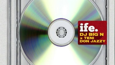 Photo of DJ Big N – Ife ft. Teni, Don Jazzy