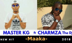 Photo of Master KG – Maaka Ft Charmza The Dj