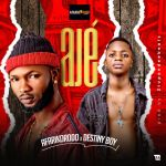 Afarikorodo Ft. Destiny Boy – Aje