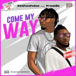 Eeshoohdee Ft. Freddie – Come My Way